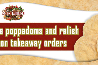 Free poppadoms on takeaway orders for friends of Spice Village